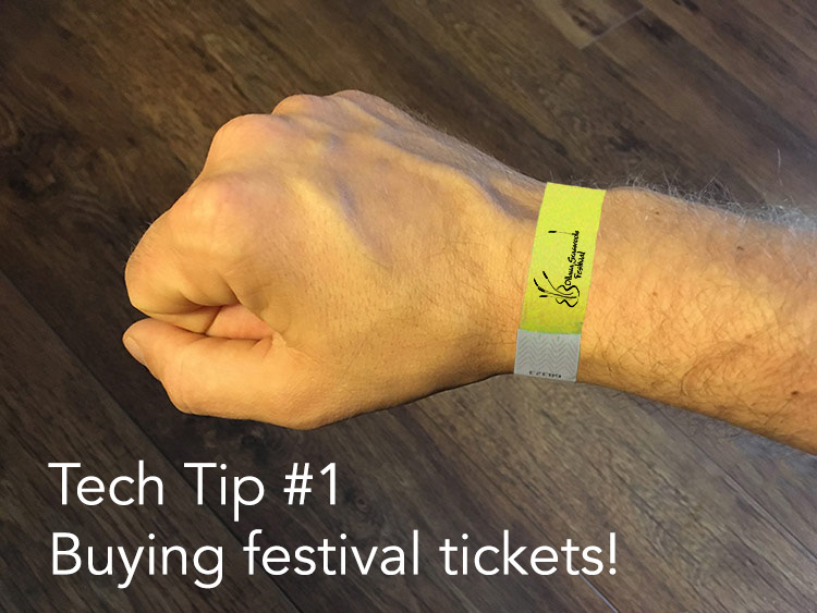 Tech Tip #1: Buying festival tickets (with video)